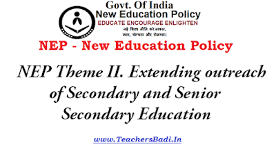 NEP Theme,Extending outreach of Secondary and Senior Secondary Education