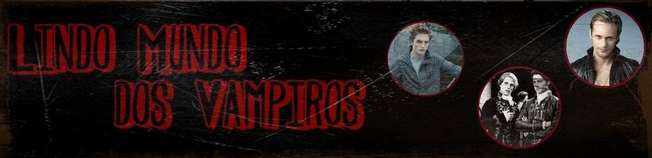 lindo mundo dos vampiros
