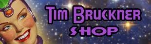 Tim Bruckner Shop