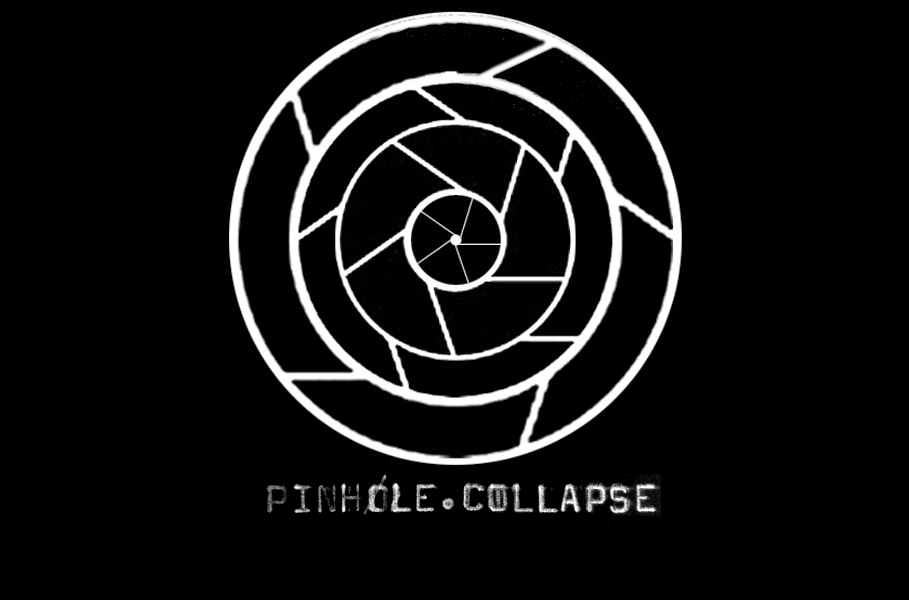 PINHOLE / COLLAPSE