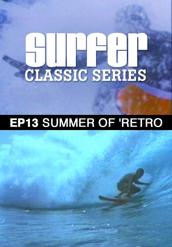 Surfer Magazine - Episode 13 - Summer of 'Retro (1987)