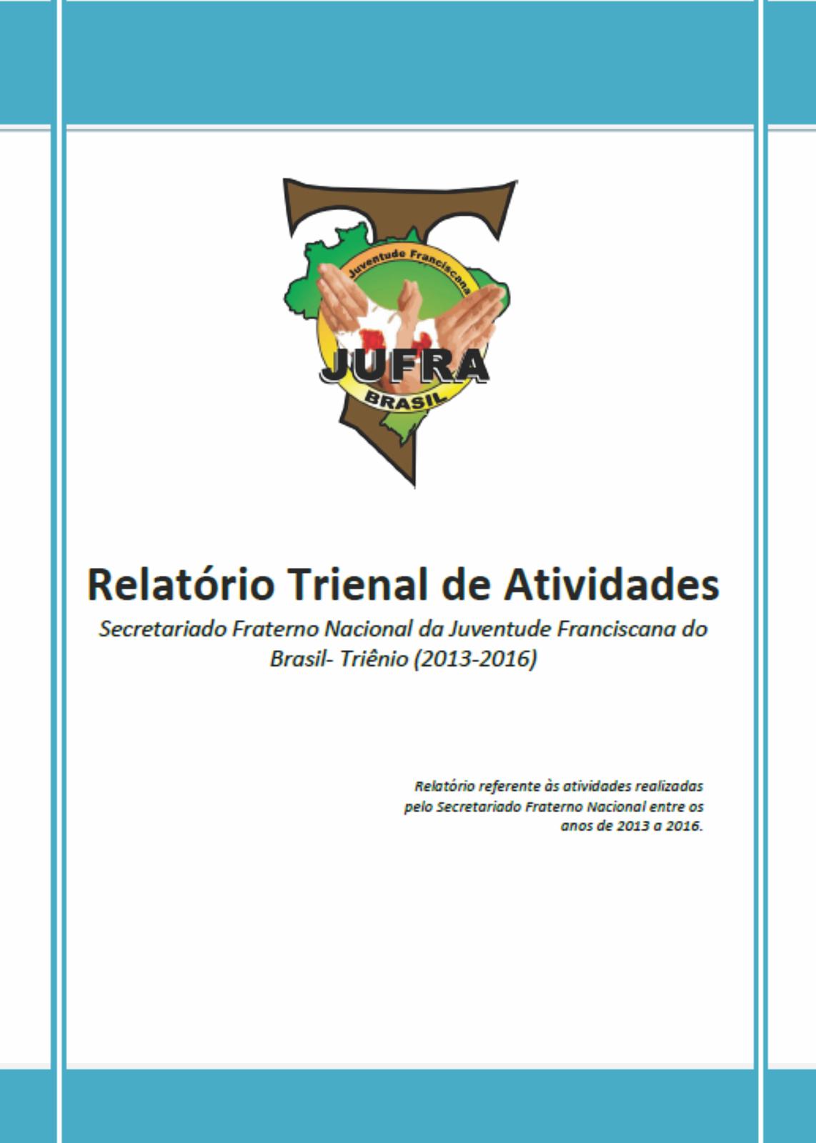 RELATÓRIO TRIENAL DE ATIVIDADES 2013-2016