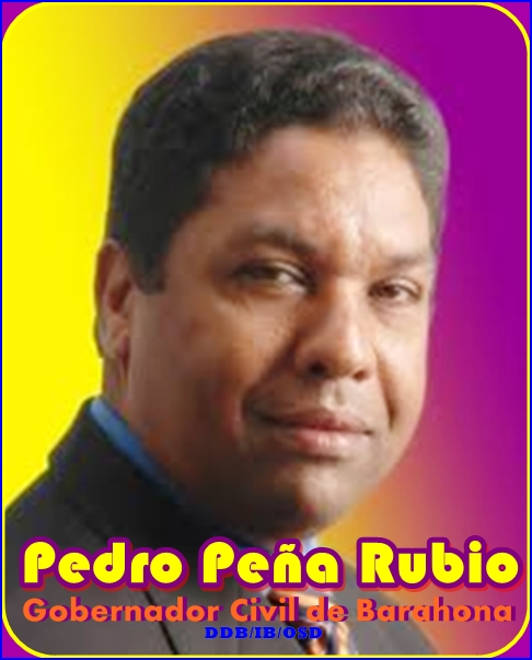 PEDRO PEÑA RUBIO, GOBERNADOR CIVIL DE BARAHONA