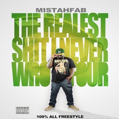 Mistah_F.A.B.-Realest_Shit_I_Never_Wrote_4-(Bootleg)-2011