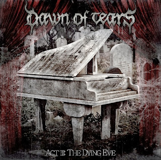 http://metalzine-reviews.blogspot.mx/2013/11/dawn-of-tears-act-iii-dying-eve-2013.html