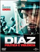 Diaz: Politica e Violência Dublado