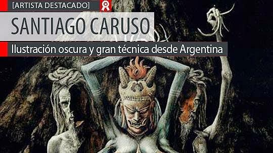 Ilustración oscura y gran técnica de SANTIAGO CARUSO