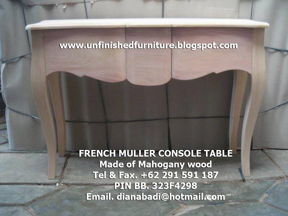 Supplier Indonesia french console table, supplier french furniture, supplier mahogany console table, unfinished french console table