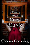 Funny Tragic Crazy Magic by Sheena Boekweg- 17th-30th June