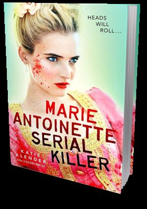 Bookish Lifestyle: Marie Antoinette, Serial Killer by Katie ...