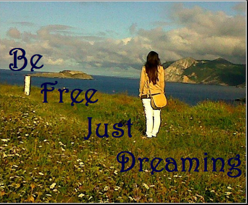 Be Free Just Dreaming