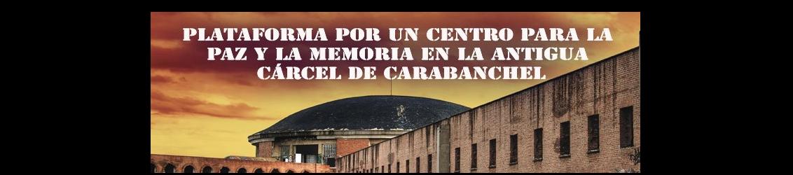 Plataforma por un centro para la paz y la memoria  en la antigua cárcel de Carabanchel