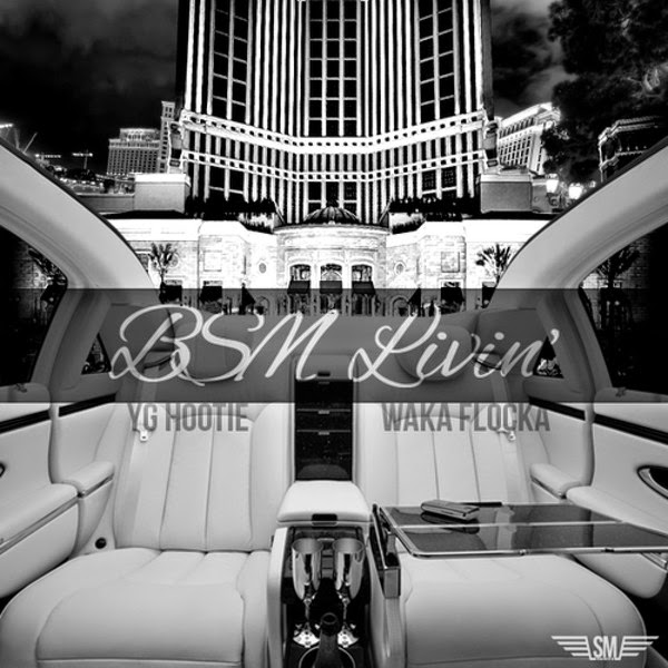 YG Hootie & Waka Flocka - BSM Livin' - Single Cover