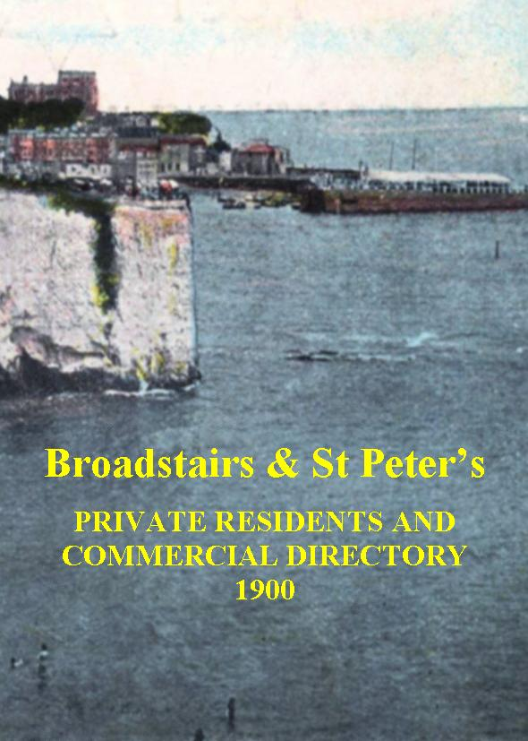 Broadstairs and St Peters Private Residents and Business Directory 1900