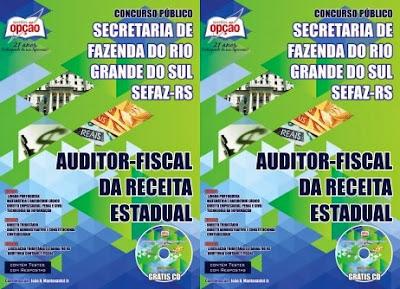 Apostila Secretaria Fazenda do Rio Grande do Sul-SEFAZ/RS - Auditor Fiscal da Receita Estadual Concurso Publico 02/2014