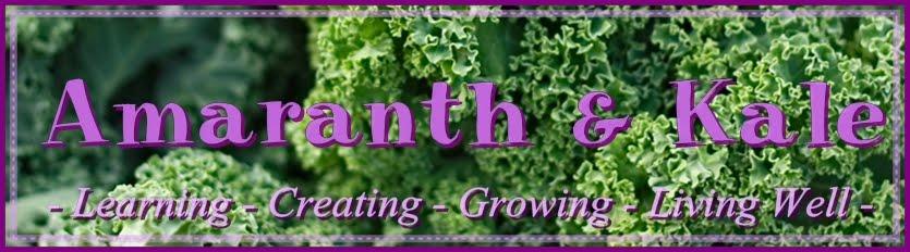 Amaranth & Kale
