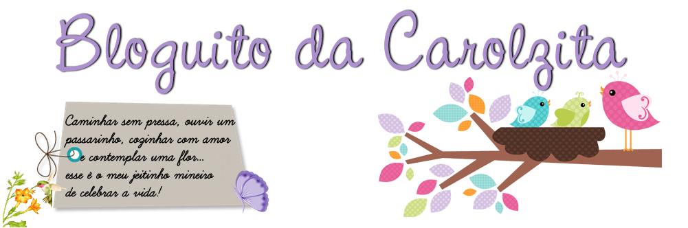 Bloguito da Carolzita