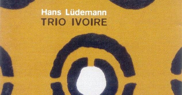 Hans Lüdemann Trio Ivoire - Touching Africa