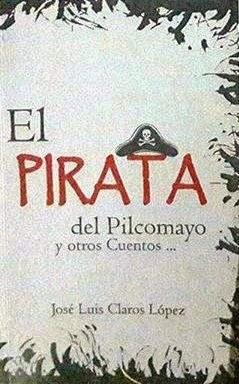 EL PIRATA DEL PILCOMAYO Y OTROS CUENTOS