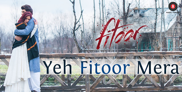 Yeh Fitoor Mera by Arijit Singh, Yeh Fitoor Mera Mp3, Yeh Fitoor Mera Mp4, Yeh Fitoor Mera Song Download