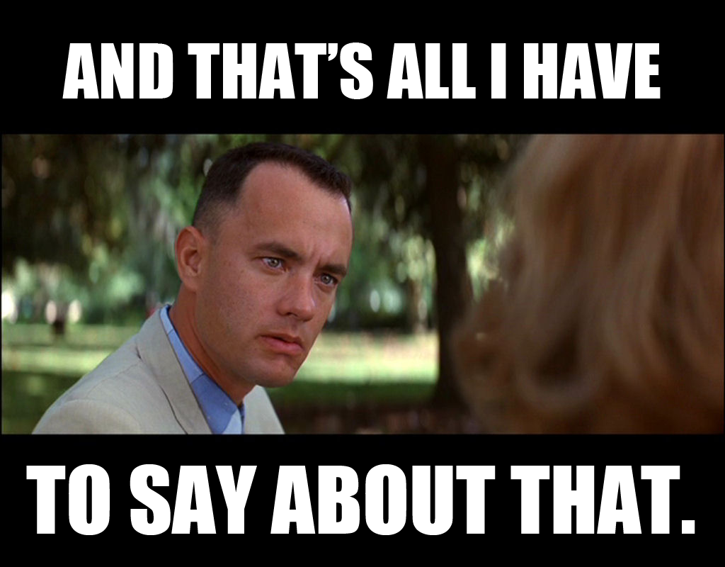 forrest_gump_all_i_have_to_say.png
