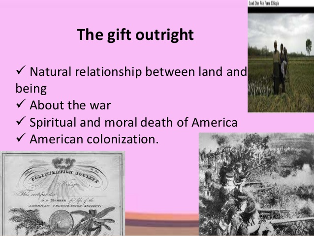 the use of a historical theme in robert frosts poem the gift outright Robert frost: poems summary and analysis of the gift outright (1941) buy  study guide the narrator describes america's history as a nation from the time of   the use of parentheses in this particular line ensures that the.