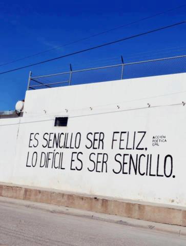 Es sencillo ser Feliz lo dificil es ser sencillo