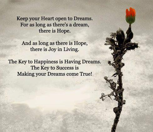 Keep your heart open to dreams, for as long as there\u002639;s a