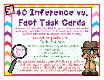 https://www.teacherspayteachers.com/Product/40-Inference-vs-Fact-Task-Cards-Nonfiction-and-Fiction-passages-With-Answers-1605693