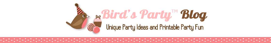 Party Printables | Party Ideas | Party Planning | Party Crafts | Party Recipes | BLOG Bird's Party