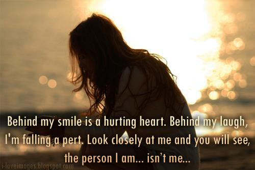 Behind my smile is a hurting heart. Behind My laugh, Quotes About Falling Apart