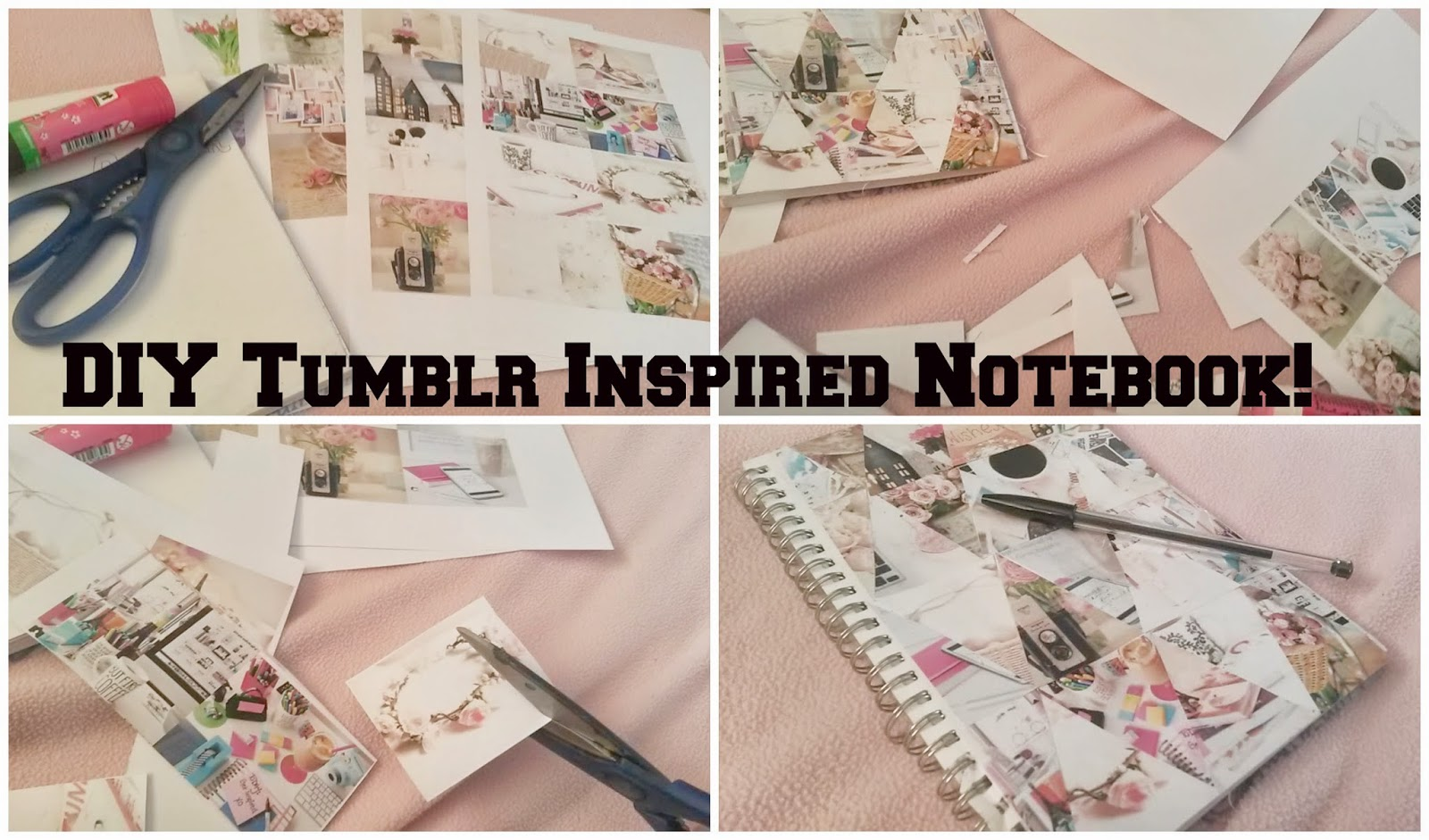 EmilyBelleBlogs: DIY// Tumblr Inspired Notebook