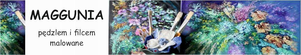 Maggunia - pędzlem i filcem malowane