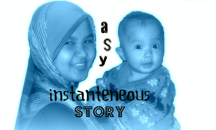 *.....asy instanteneous story.....*