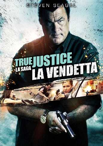 True Justice – La Vendetta (2011)