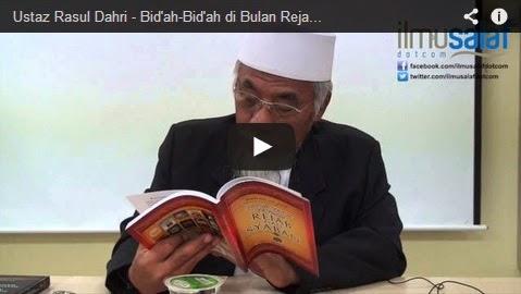Ustaz Rasul Dahri – Bid'ah-Bid'ah di Bulan Rejab & Sya'ban