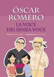 Oscar Romero. La voce dei senza voce, Il Sicomoro 2016