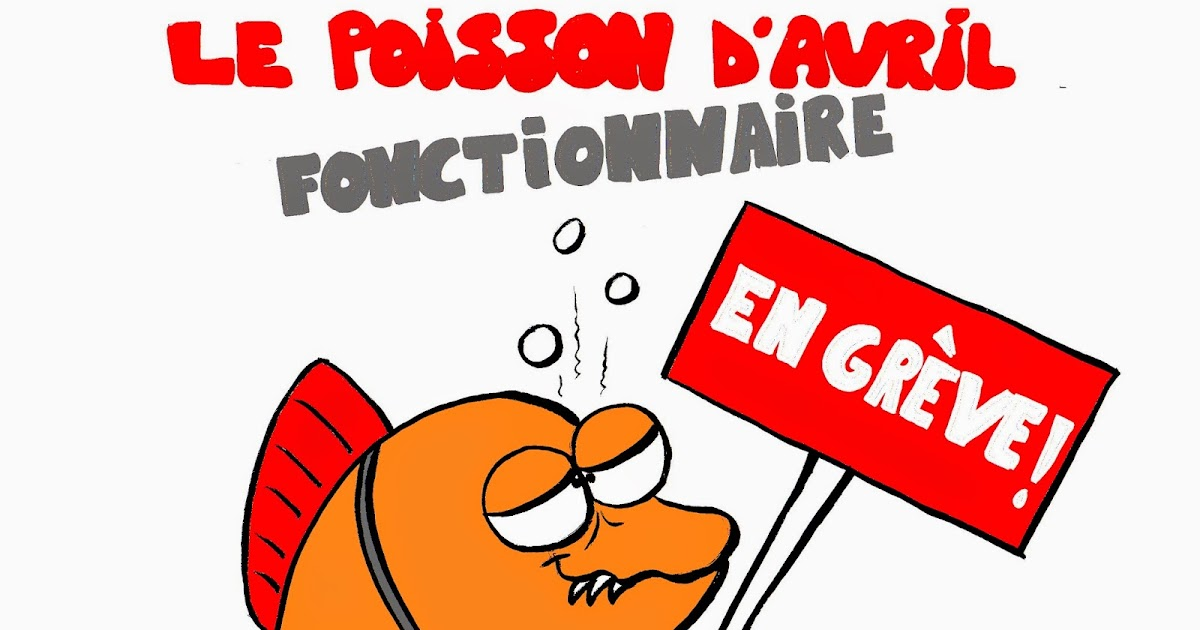 humour par l'image - Page 5 Poisson_avril_fonctionnaire_gre%CC%80ve