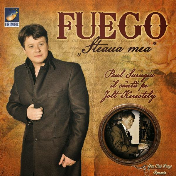 """Fuego - """"Steaua mea - Paul Surugiu îl cântă pe Jolt Kerestely"""", lansare CD, mai 2014"""