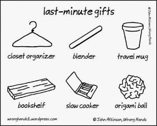 http://wronghands1.com/2013/12/24/last-minute-gifts/