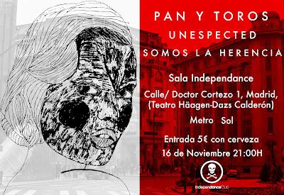 Somos la herencia Unespected Pan y toros Sala Independance MADRID