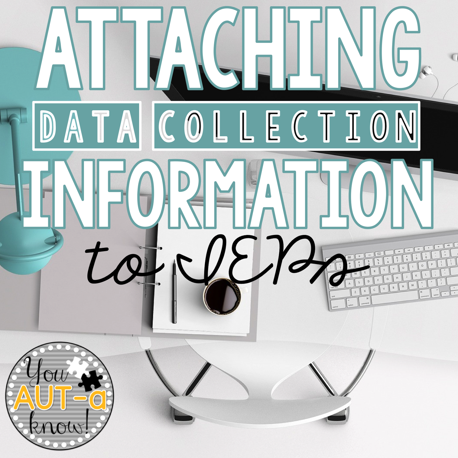 Attaching Data Collection Information to Goals - You AUT-a Know