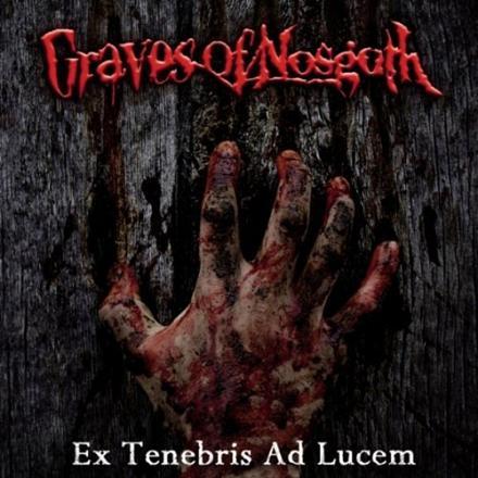 Free Album Review Download Graves Of Nosgoth Ex Tenebris Ad Lucem 2011