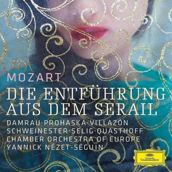 SINGING IN THE SERAGLIO: DGG Mozart series continues with Nézet-Séguin's ENTFÜHRUNG