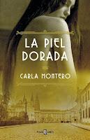 NOVELA - La piel dorada  Carla Montero (Plaza & Janes, 10 Abril 2014)  Histórica, Narrativa Española | Edición papel  PORTADA