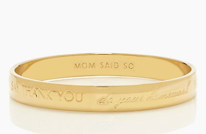 "Kate Spade ""Mom said so"" Bangle"