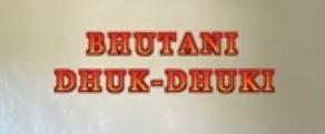 Bhutani Dhuk-Dhuki