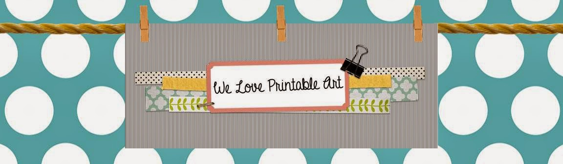 We Love Printable Art