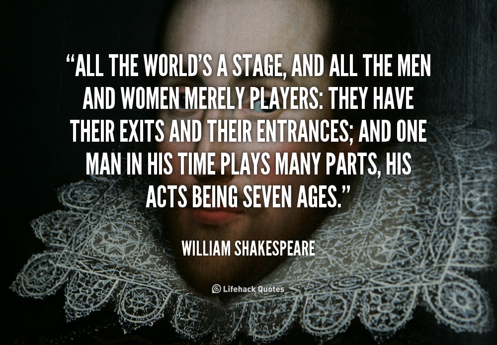 all the worlds a stage essay Free sample actor essay on all the worlds a stage by william shakespeare.