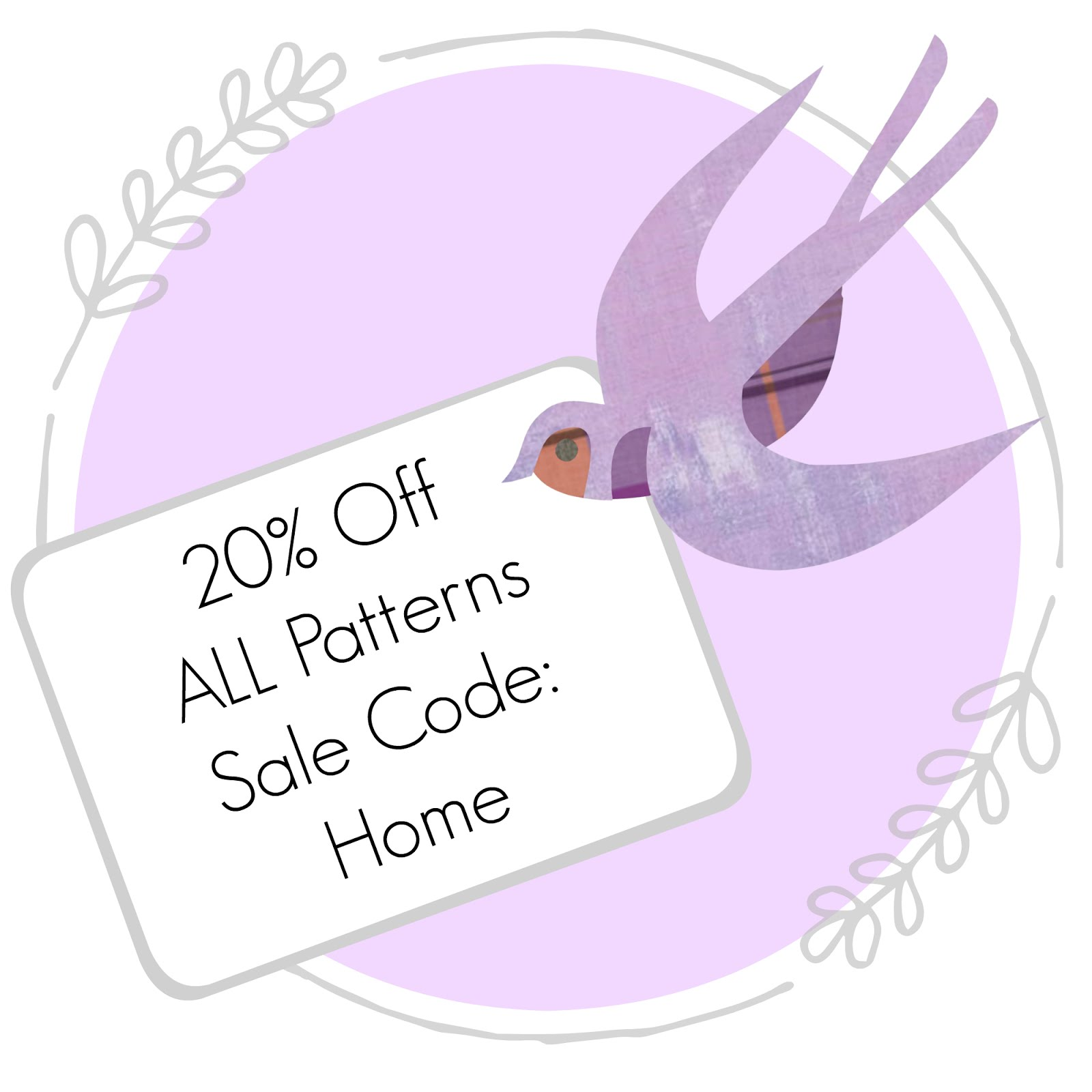 20% off All Patterns, Shop Sale May 16th -27th, 2018